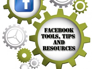 FACEBOOK TOOLS, TIPS AND RESOURCES – FREE E-BOOK!